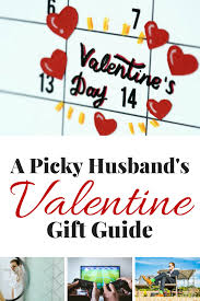 picky husband s valentine gift guide ideas