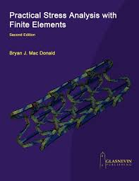 Practical Stress Analysis For Design Engineers Jean Claude Flabel Practical Stress Analysis With Finite Elements 2nd Edition