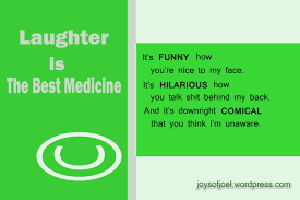 insights joys of joel laughter is the best medicine quote of the day a quote for bitches