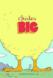Chicken Big: Graves, Keith: 9781452131467: Amazon.com: Books