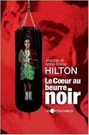 Le Coeur Au Beurre Noir: HILTON JEANNIE HILTO: 9782895491439 ...