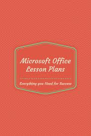 Microsoft Lesson Plans Microsoft Office Lesson Plans Your Students Will Love Technology