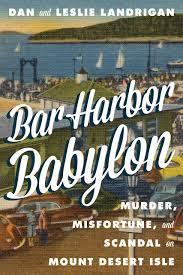 Tide Chart Bar Harbor Maine Bar Harbor Babylon Murder Misfortune And Scandal On Mount