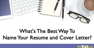 What S The Best Way To Name Your Resume And Cover Letter