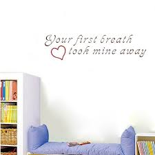 Life Quote Wall Stickers Amazon PopDecors Your first breath took mine away 51
