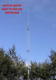 hamradio antenna s by n4tux boyd travis jonesville va gap titan dx 8 band dx vertical antenna specifications 10m 12m 15m 17m 20m 30m 40m and 100 khz on 80m height 25 ft
