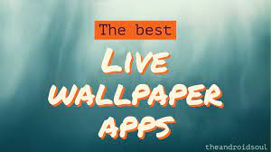 The best live wallpaper apps for ...