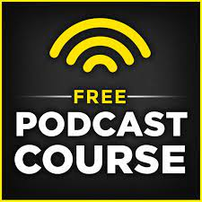 Free Podcast Course with John Lee Dumas - John Lee Dumas