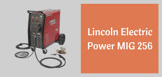 Lincoln Power Mig 256 Review Cromweld Com