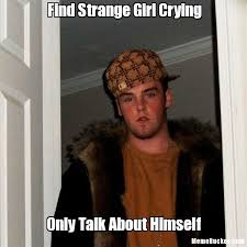 Find Strange Girl Crying - Create Your Own Meme via Relatably.com
