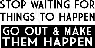 Inspiring Quotes For Teens Magnificent Inspirational Quotes For Teens Stop Waiting For Things To Happen