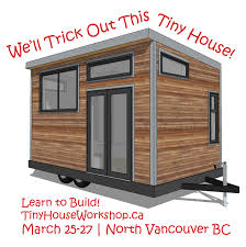 tiny house workshop. Vancouver Tiny House Workshop #2 Z