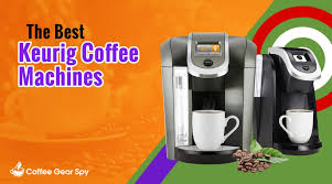 Keurig Model Comparison Chart The Best Keurig Coffee Makers 2019 Reviewed Compared