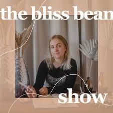 The Bliss Bean Show