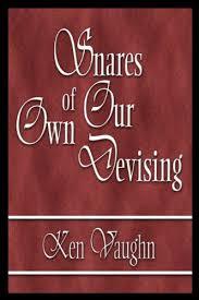 Snares of Our Own Devising: Ken Vaughn: 9780805967470: Amazon.com: Books