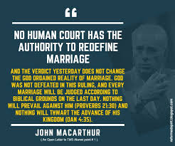 No Human Court Has The Authority To Redefine Marriage John Simple John Macarthur Quotes