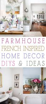 French Inspired Home Designs Farmhouse French Inspired Home Decor Ideas And Diys