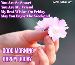 Good Morning Wishes With Images And Quotes Best of Good Morning Wishes On Friday Quotes Images And Pictures Happy