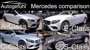 Mercedes Model Comparison Chart Mercedes A Class Vs C Class Vs E Class Vs S Class Sedan Comparison Autogefühl