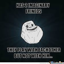 Forever Alone Birthday Facebook Imaginary Friend Likes Memes. Best ... via Relatably.com