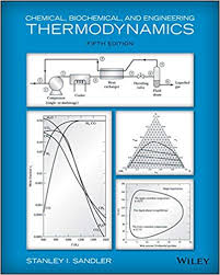 Chemical, Biochemical, and Engineering Thermodynamics, 5th Edition 5 ...