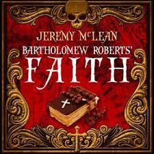 Bartholomew Roberts' Faith (The Pirate Priest Book 1) - Jeremy ...