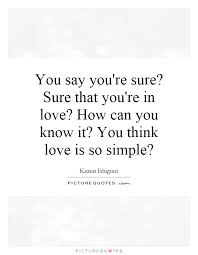You Know You Re In Love When Quotes Simple You Say You're Sure Sure That You're In Love How Can You Know