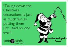 'Taking down the Christmas decorations is just as much fun as putting them  up'