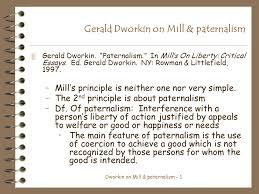 dworkin on mill paternalism gerald dworkin on mill  1 dworkin