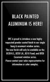 black painted aluminum is here don young company