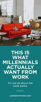 best ideas about career goals resume skills the surprising things millennial workers look for in jobs