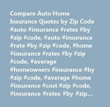 good compare auto home insurance quotes by zip code auto insurance rates by with best home insurance companies in michigan