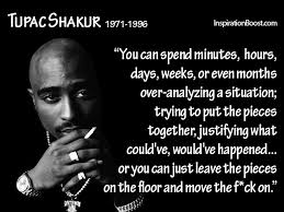 Quotes On Moving On Inspiration Move On Quotes Tupac Shakur Inspiration Boost