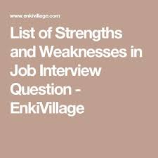 List Of Strengths For Interview List Of Strengths And Weaknesses In Job Interviews Good Info Job