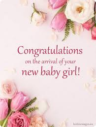 Welcoming Baby Girl Newborn Baby Girl Wishes To Parents With Images