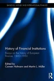 finance essays history of financial institutions essays on the history of european finance 1800 1950