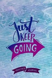 Just Keep Going Pen Lettering Practice Blank Lined And Graph Paper Notebook Journal Diary Composition Notepad 120 Pages 6x9 Paperback Lettering