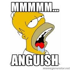 MMMMM... ANGUISH - Homer Simpson Drooling | Meme Generator via Relatably.com
