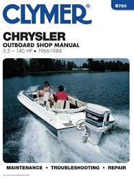 1966 1984 chrysler 3 5 140 hp clymer outboard engine boat 1966 1984 chrysler 3 5 140 hp outboard engine boat service manual by clymer