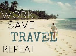 Quotes for travel 100 Quotes About Work And Travel Gone Workabout 57