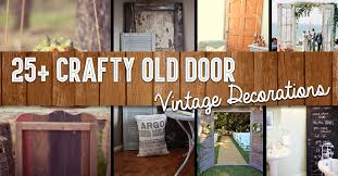 25 crafty old door vintage decorations to boost the charm of your rustic house