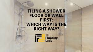 tiling a shower floor or wall first