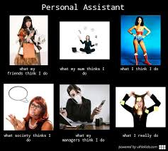 What my friends think I do what I actually do - Personal Assistant ... via Relatably.com