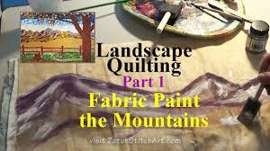 Fabric Painting Mountains | Part 1 Landscape Quilting Tutorial ... & Fabric Painting Mountains | Part 1 Landscape Quilting Tutorial | Fiber Art  by Zazu - YouTube Adamdwight.com