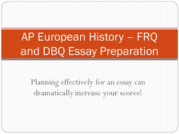 ap european history frq and dbq essay preparation ppt video ap european history frq and dbq essay preparation