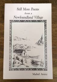 Still more poems from a Newfoundland village: Avery, Mabel ...
