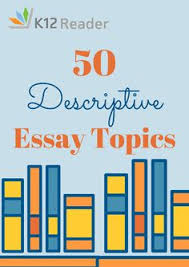 persuasive essay and speech topics essay topics persuasive 50 descriptive essay topics