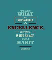 Aristotle Excellence Quote Mesmerizing QUOTE] We Are What We Repeatedly Do Excellence Therefore Is Not