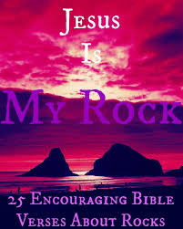 Violent Bible Quotes 100 Encouraging Bible Verses About Rocks 53