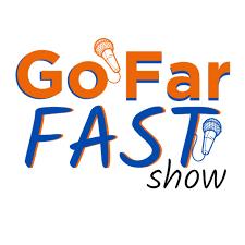 GoFarFast Show